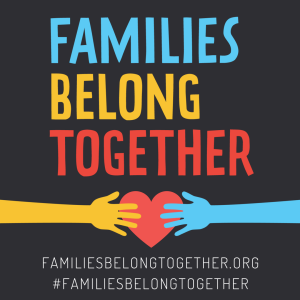 #FamiliesBelongTogether